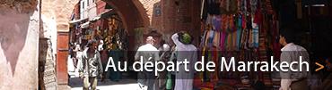 Proposition circuit au depart de Marrakech